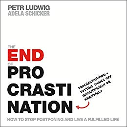 The End of Procrastination: How to Stop Postponing and Live a Fulfilled Life, reviewed